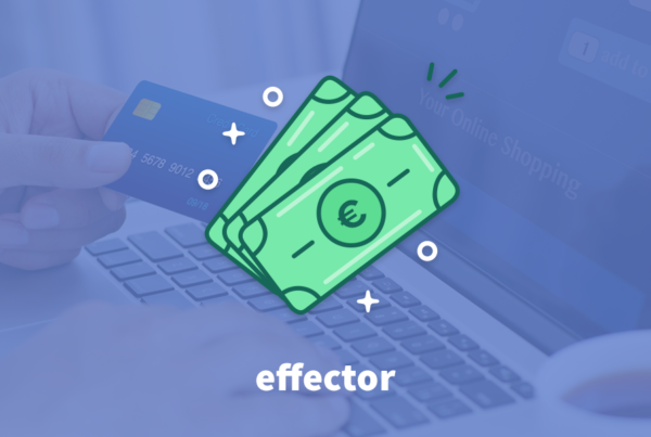 sales funnel optimisation. A blue background with an icon of 3 green currency notes spread out in an upward fan. On the top bill there is a euro symbol. Below the bills on the image is the Effector Logo.