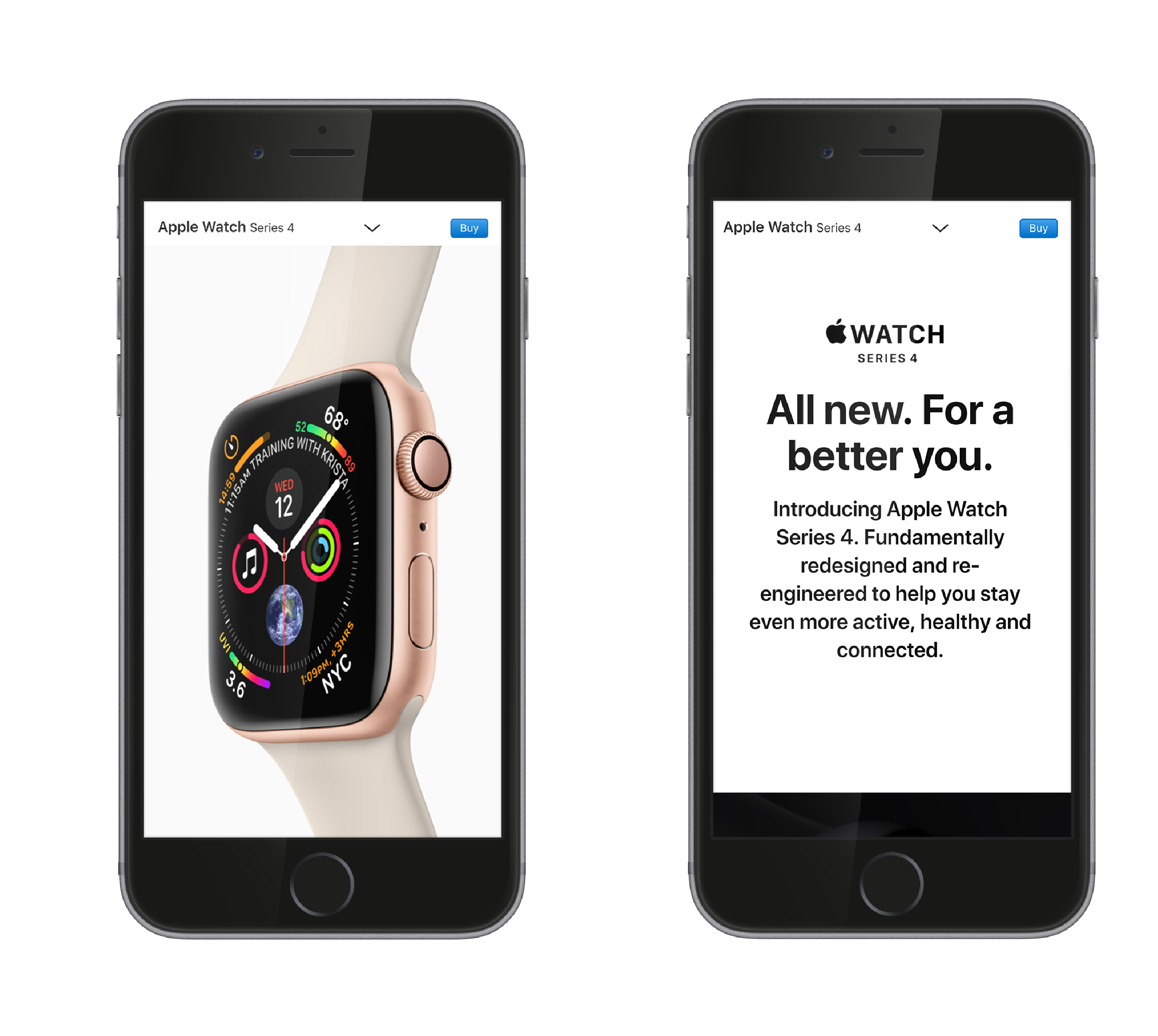 "Two black iPhones side by side both open on the Apple Website. The iPhone on the left contains an image of the iWatch series 4. The iPhone on the left contains the slogan for the iWatch ""All new. For a better you."""